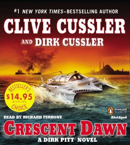 Crescent Dawn (Dirk Pitt Novels) By Cussler, Clive, Cussler, Dirk (2013) Audio Cd