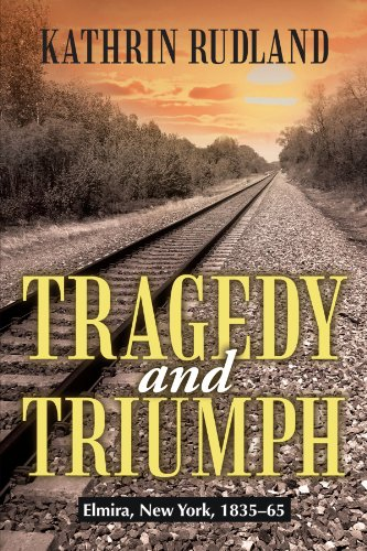 Tragedy and Triumph Elmira New York 1835 65