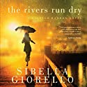 The Rivers Run Dry: A Raleigh Harmon Novel, Book 2 Audiobook by Sibella Giorello Narrated by Cassandra Campbell