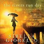 The Rivers Run Dry: A Raleigh Harmon Novel, Book 2   Sibella Giorello