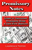 img - for Promissory Notes: Invest in Discounted Promissory Notes a Cash Flow Machine book / textbook / text book