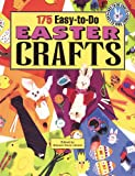 175 Easy-to-Do Easter Crafts: Creative Uses for Recyclables (Easy-To-Do Crafts, Easy-To-Find Things)