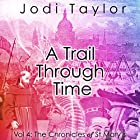 A Trail Through Time: The Chronicles of St. Mary's, Book 4 (       UNABRIDGED) by Jodi Taylor Narrated by Zara Ramm