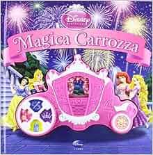 Principesse. Magica carrozza. Libro sonoro. Con gadget: aa