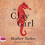 The Clay Girl | Heather Tucker