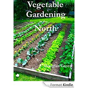 Vegetable Gardening in the North (English Edition)