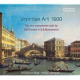 Venetian Art 1600 - Die neue Musik und die venezianische Instrumentalkunst
