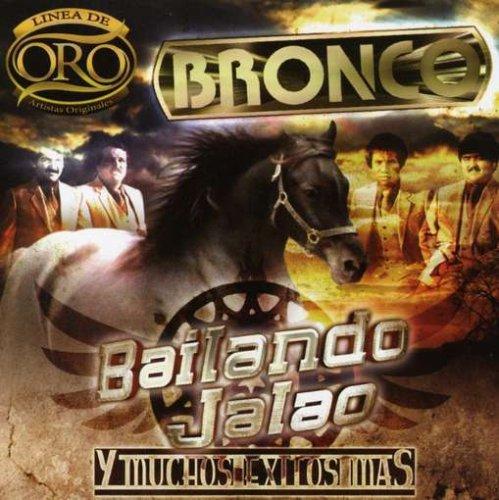 Bronco - Bailando Jalao/Muchos Exitos Mas: Linea de Oro - Zortam Music