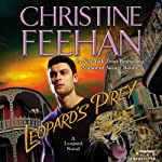 Leopard's Prey: Leopard Series, Book 6 (       UNABRIDGED) by Christine Feehan Narrated by Karen White
