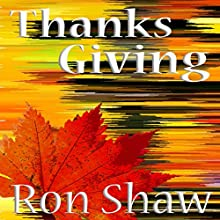 Thanksgiving | Livre audio Auteur(s) : Ron Shaw Narrateur(s) : Thomas Stone