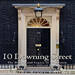10 Downing Street: The History and Legacy of the British Prime Minister's Official Residence |  Charles River Editors