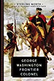 George Washington: Frontier Colonel (Young Voyageur)