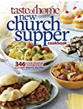 img - for Taste of Home New Church Supper Cookbook: 346 Crowd-Pleasing Favorites! Plus Last Minute Recipes for Any Size Gathering! book / textbook / text book