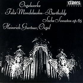 Felix Mendelssohn-Bartholdy: The Six Organ Sonatas, Op.65