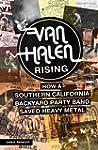 Van Halen Rising : How a Southern Cal...