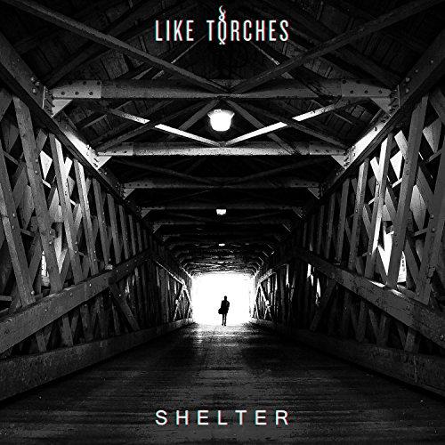 Like Torches-Shelter-WEB-2016-ENTiTLED Download