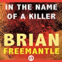 In the Name of a Killer (       UNABRIDGED) by Brian Freemantle Narrated by P J Olchan