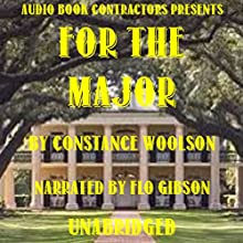 For the Major Audiobook by Constance Woodson Narrated by Flo Gibson