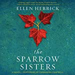 The Sparrow Sisters: A Novel | Ellen Herrick