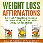 Weight Loss Affirmations: Law of Attraction Bundle to Lose Weight Fast with Daily Affirmations |  Law of Attraction Collection