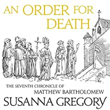 An Order for Death: The Seventh Matthew Bartholomew Chronicle Audiobook by Susanna Gregory Narrated by David Thorpe