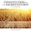 Constitution on the Sacred Liturgy (Sacrosanctum Concilium), Document 1 of 16 Documents from the Second Vatican Council (       UNABRIDGED) by  The Second Vatican Council Narrated by Paul Fleschner