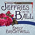 Mrs. Jeffries On The Ball: Mrs. Jeffries Series # 5 (       UNABRIDGED) by Emily Brightwell Narrated by Lindy Nettleton