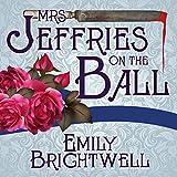 Mrs. Jeffries On The Ball: Mrs. Jeffries Series # 5