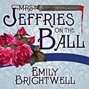 Mrs. Jeffries On The Ball: Mrs. Jeffries Series # 5 | Emily Brightwell