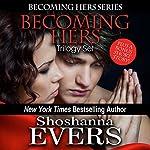 Becoming Hers Trilogy Set | Shoshanna Evers