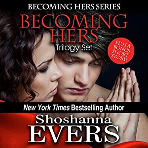 Becoming Hers Trilogy Set | [Shoshanna Evers]