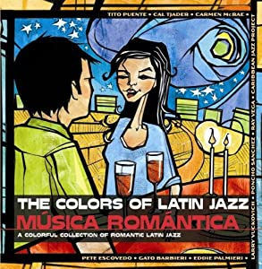 The Colors Of Latin Jazz: M£sica Rom ntica