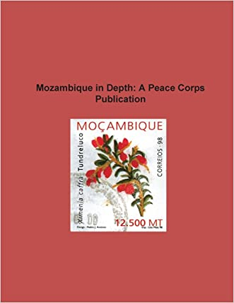Mozambique in Depth: A Peace Corps Publication written by Peace Corps