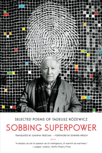 Sobbing Superpower: Selected Poems of Tadeusz Rozewicz