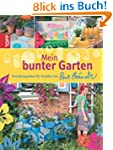 Mein bunter Garten: Gestaltungsideen...