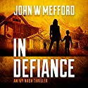 IN Defiance: An Ivy Nash Thriller, Book 1 Audiobook by John W. Mefford Narrated by Julia Farmer