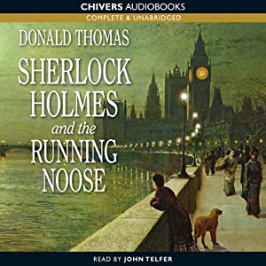 Sherlock Holmes and the Running Noose | [Donald Thomas]