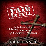img - for Paid In Full: An In-depth Look at the Defining Moments of Christ's Passion book / textbook / text book