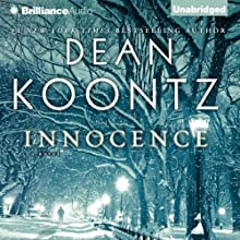 Innocence: A Novel (       UNABRIDGED) by Dean Koontz Narrated by MacLeod Andrews