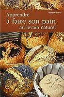 APPRENDRE A FAIRE SON PAIN AU LEVAIN NATUREL