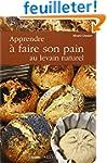 APPRENDRE A FAIRE SON PAIN AU LEVAIN...