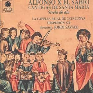 Alfonso X el Sabio: Cantigas de Santa Maria: Strela do dia - La Capella Reial de Catalunya / Hespèrion XX / Jordi Savall