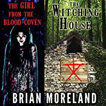 The Witching House + The Girl from the Blood Coven (       UNABRIDGED) by Brian Moreland Narrated by Leslie Fogle