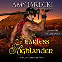 The Fearless Highlander: Highland Defender, Book 1 Audiobook by Amy Jarecki Narrated by Joel Froomkin