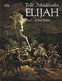 Elijah in Full Score (Dover Vocal Scores) (0486285049) by Mendelssohn, Felix