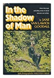 In the Shadow of Man (0395127262) by Jane van Lawick-Goodall