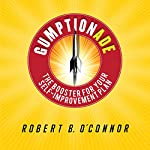 Gumptionade: The Booster for Your Self-Improvement Plan | Robert B. O'Connor