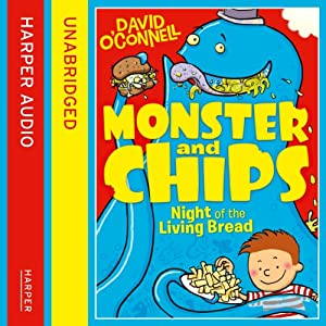 Monster and Chips: Night of the Living Bread | [David O'Connell]