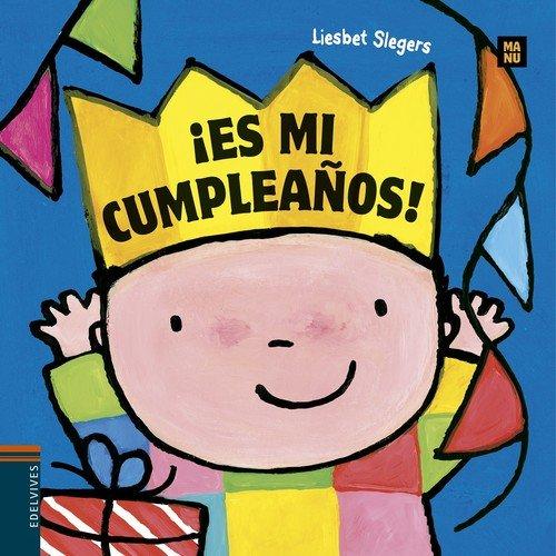 ¡ Es mi cumpleaños!  [Liesbet Slegers] (Tapa Dura)