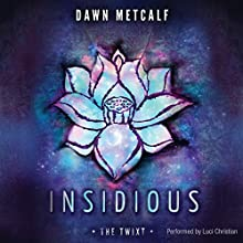 Insidious (       UNABRIDGED) by Dawn Metcalf Narrated by Luci Christian